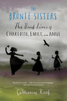 The Brontë Sisters by Catherine Reef