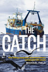 The Catch: How Fishing Companies Reinvented Slavery and Plunder the Oceans