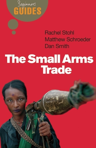 The Small Arms Trade: A Beginner