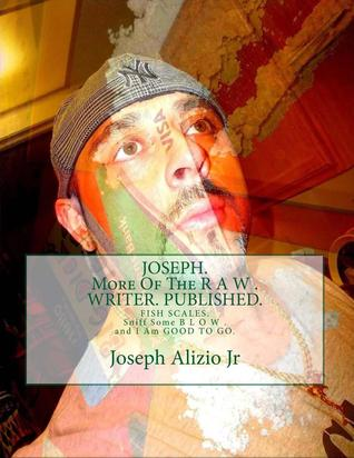 JOSEPH. More Of The R A W . WRITER. PUBLISHED.