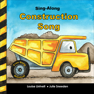 Sing-Along Construction Song by Louise Lintvelt