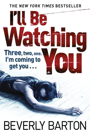 I'll Be Watching You by Beverley Barton