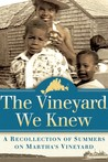 The Vineyard We Knew—A Recollection of Summers on Martha's Vineyard