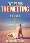 Five Years - The Meeting by Leonard Belmont
