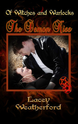 The Demon Kiss (Of Witches and Warlocks #2)