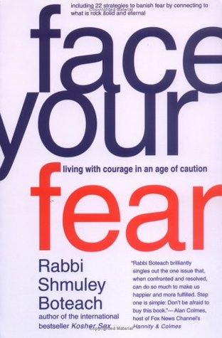 Face Your Fear: Living with Courage in an Age of Caution
