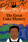 The Great Cake Mystery (Precious Ramotswe's Very First Cases #1)