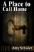 A Place to Call Home by Amy Schisler