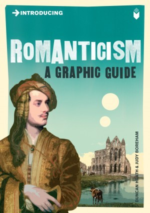 Download Introducing Romanticism: A Graphic Guide (Introducing Series) by Duncan Heath, Judy Boreham RTF