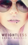Weightless by Sarah Bannan