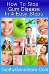 How To Stop Gum Disease In 4 Easy Steps - Bonus Author Contact Information