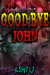 Goodbye John (Dark n Devilry, #1).