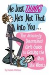 He Just Thinks He's Not That Into You by Danielle Whitman