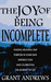 The Joy of Being Incomplete by Grant  Andrews