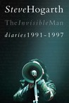 The Invisible Man: Diaries 1991-1997