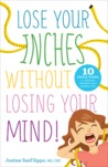 Lose Your Inches Without Losing Your Mind