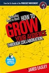 Podcasting Good to Great: How to Grow Your Audience Through Collaboration