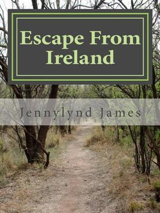 Escape from Ireland by Jennylynd James