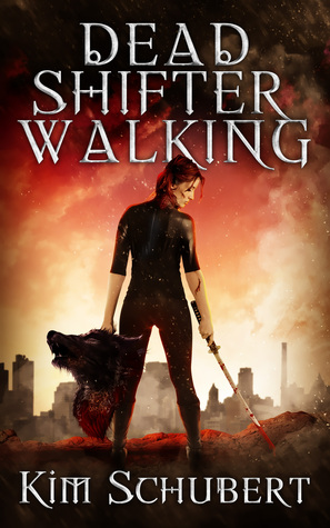 Dead Shifter Walking by Kim Schubert