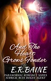 And The Heart Grows Fonder by E.R. Baine