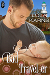 Bad Traveler by Lola Karns