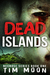 Dead Islands by Tim Moon