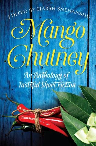 Mango Chutney: An Anthology of Tasteful Short Fiction
