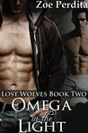 Omega in the Light (Lost Wolves, #2)