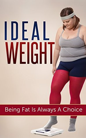 Ideal Weight: ideal weight,weight loss, losing weight, how to lose weight, lose weight fast, hot to detox, detox  by  J Michaels