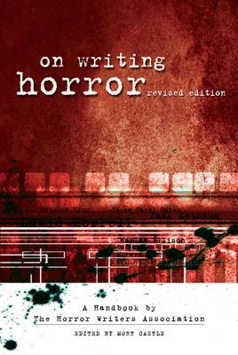 On Writing Horror by Mort Castle