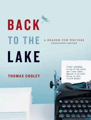 Back to the Lake: A Reader for Writers --Instructor's Edition