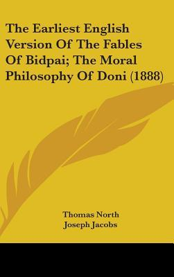 The Earliest English Version of the Fables of Bidpai; The Moral Philosophy of Doni (1888)