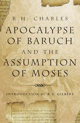 The Apocalypse of Baruch and the Assumption of Moses