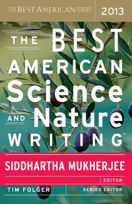 The Best American Science and Nature Writing 2013 (Best American Science and Nature Writing)