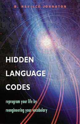 Hidden Language Codes: Discard a Weak Language of Doubt and Excuse and Acquire a Vocabulary of Power and Sovereignty