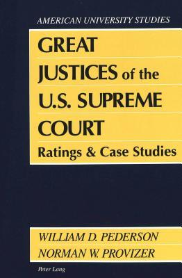 Great Justices of the U.S. Supreme Court: Ratings and Case Studies Second Printing
