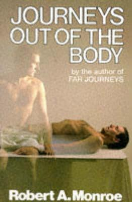 Journeys Out Of The Body by Robert A. Monroe