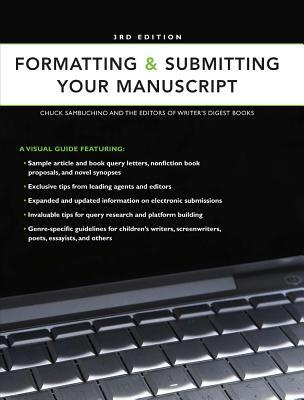 Formatting & Submitting Your Manuscript by Chuck Sambuchino