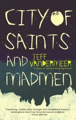 City of Saints and Madmen (Ambergris #1)
