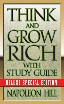 Think and Grow Rich: With Think and Grow Rich Study Guide