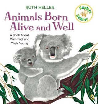 Animals Born Alive and Well by Ruth Heller