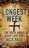 The Longest Week: What Really Happened During Jesus' Final Days