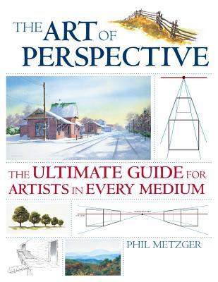 The Art of Perspective by Philip W. Metzger