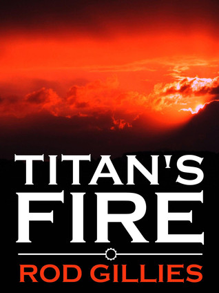 Titan's Fire by Rod Gillies