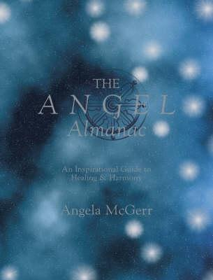 The Angel Almanac by Angela McGerr