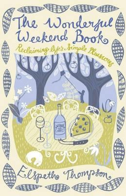 The Wonderful Weekend Book by Elspeth Thompson