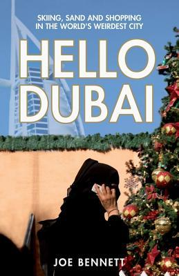 Hello Dubai by Joe Bennett