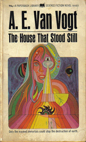 The House That Stood Still by A.E. van Vogt