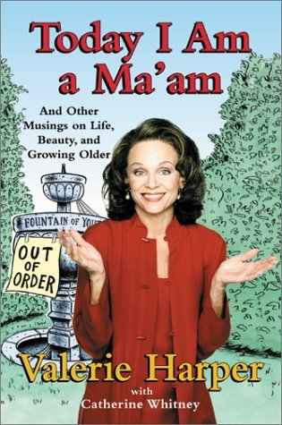 Today I Am a Ma'am by Valerie Harper