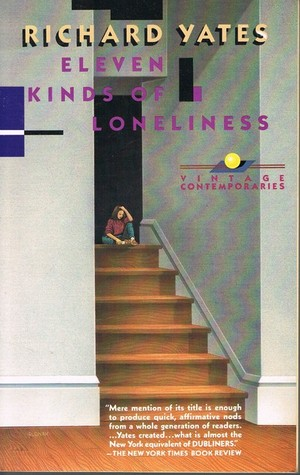 Eleven Kinds of Loneliness, Yates, Richard